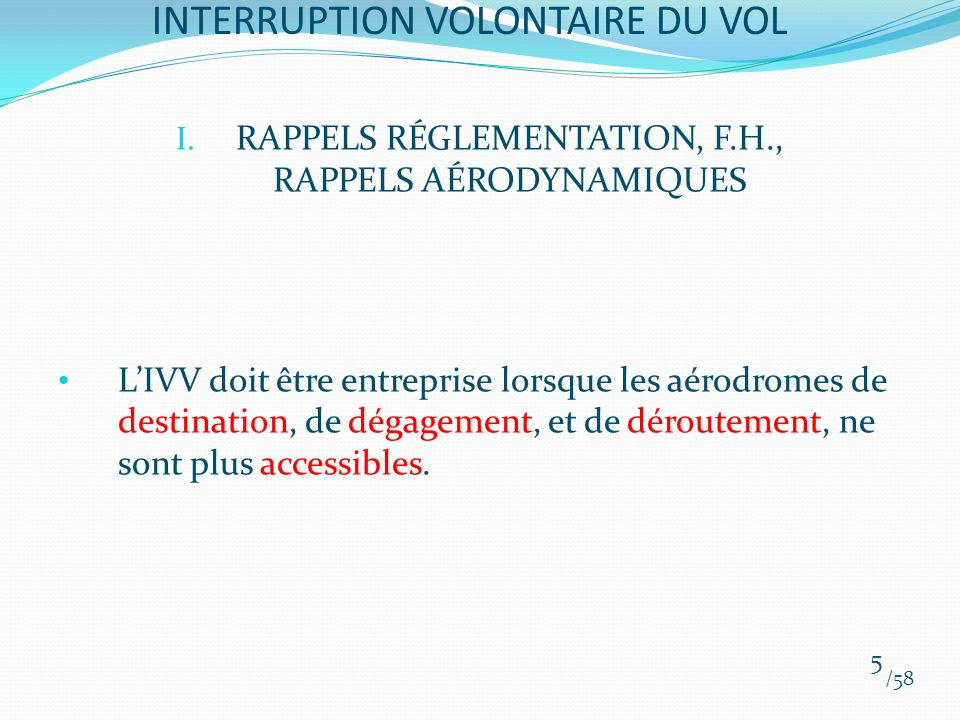 III. PROCÉDURE EN VOL /58 16 INTERRUPTION VOLONTAIRE DU VOL