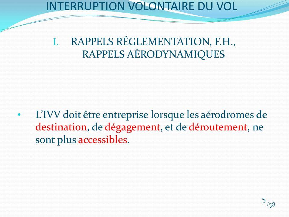 I. RAPPELS RÉGLEMENTATION, F.H., RAPPELS AÉRODYNAMIQUES LIVV doit être entreprise lorsque les aérodromes de destination, de dégagement, et de déroutem