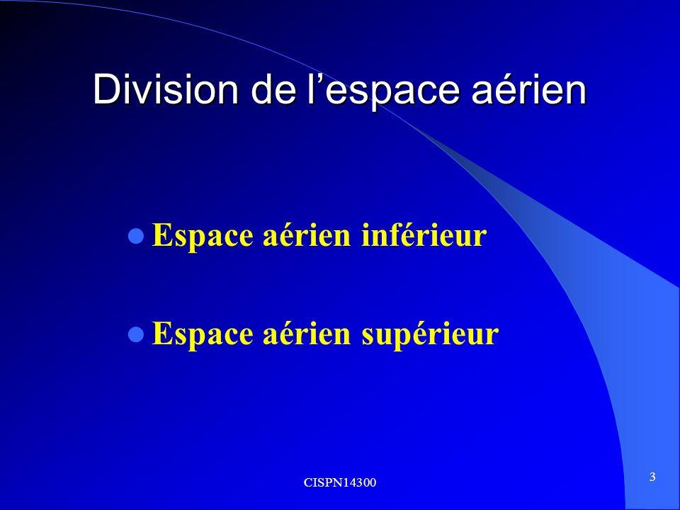 CISPN14300 4 Division de lespace aérien Espace aérien inférieur.