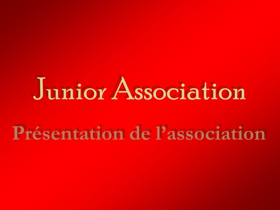 Junior Association Présentation de lassociation