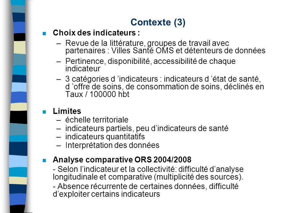 Contexte (3) n Choix des indicateurs : –Revue de la littérature, groupes de travail avec partenaires : Villes Santé OMS et détenteurs de données –Pert