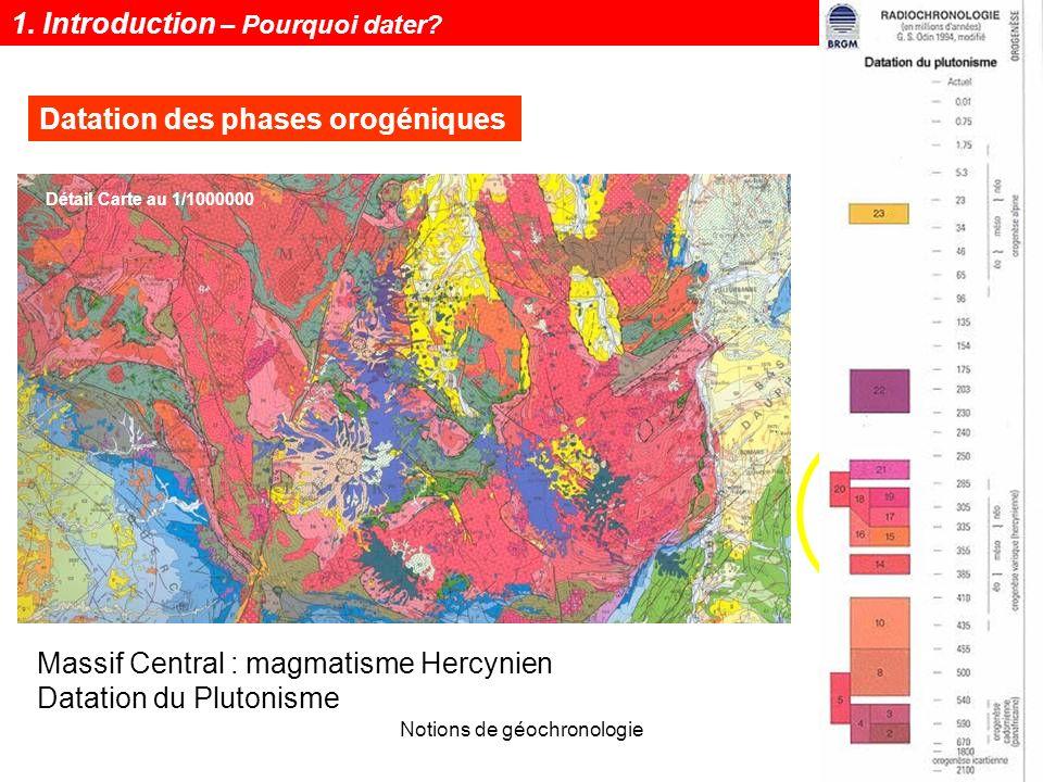 Notions de géochronologie8 Datation des phases orogéniques Massif Central : magmatisme Hercynien Datation du Plutonisme Détail Carte au 1/1000000 1. I