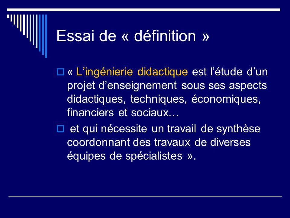 Essai de « définition » « Lingénierie didactique est létude dun projet denseignement sous ses aspects didactiques, techniques, économiques, financiers