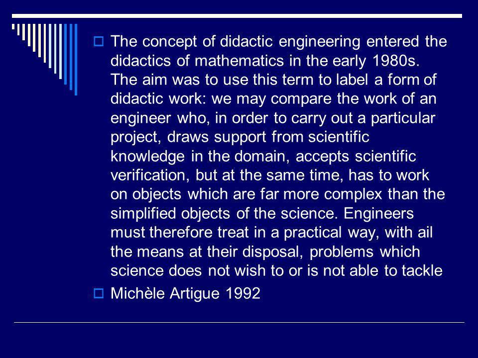 Lingénierie didactique consiste au sens strict … en la conception et en la réalisation de tout ou partie de curriculums : une suite de leçons, une leçon, un assortiment dexercices, un manuel, un programme informatique etc.