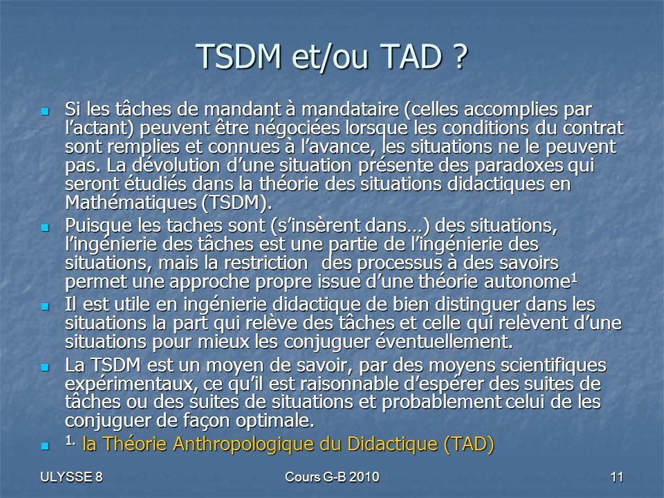 ULYSSE 8Cours G-B 201011 TSDM et/ou TAD ? Si les tâches de mandant à mandataire (celles accomplies par lactant) peuvent être négociées lorsque les con