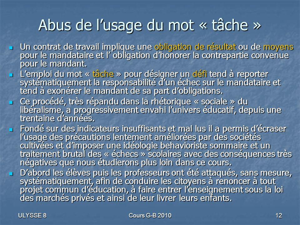 ULYSSE 8Cours G-B 201012 Abus de lusage du mot « tâche » Un contrat de travail implique une obligation de résultat ou de moyens pour le mandataire et