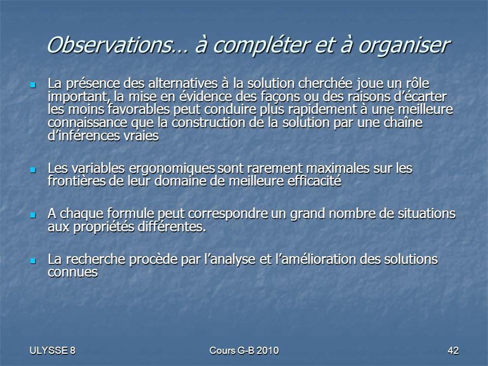 ULYSSE 8Cours G-B 201042 Observations… à compléter et à organiser Observations… à compléter et à organiser La présence des alternatives à la solution