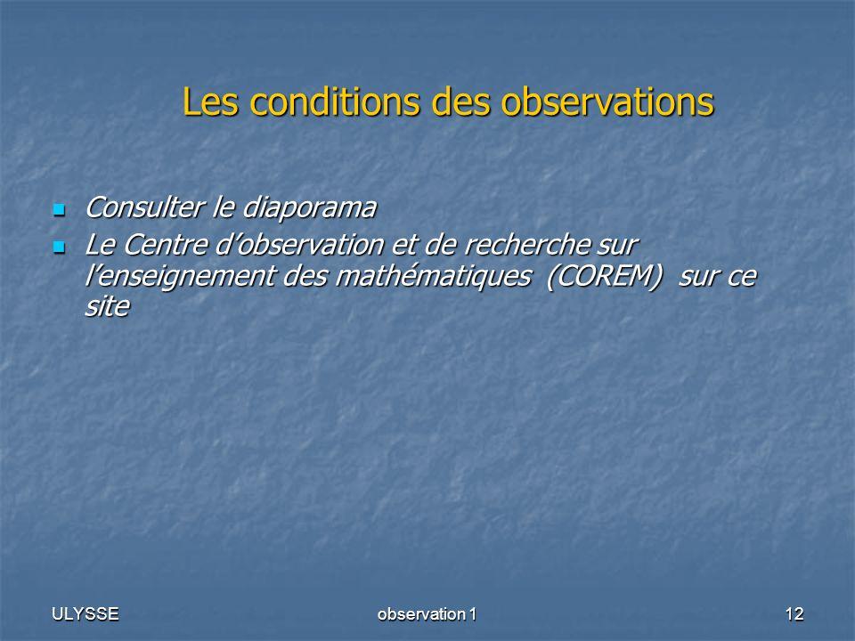 ULYSSEobservation 112 Les conditions des observations Consulter le diaporama Consulter le diaporama Le Centre dobservation et de recherche sur lenseig