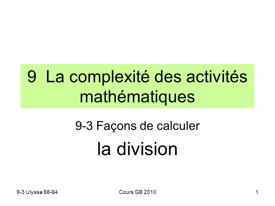 9-3 Ulysse 68-94Cours GB 20101 9 La complexité des activités mathématiques 9-3 Façons de calculer la division