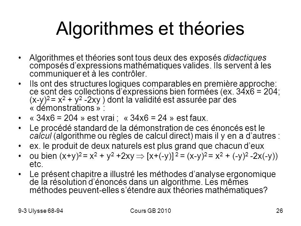 9-3 Ulysse 68-94Cours GB 201026 Algorithmes et théories Algorithmes et théories sont tous deux des exposés didactiques composés dexpressions mathématiques valides.