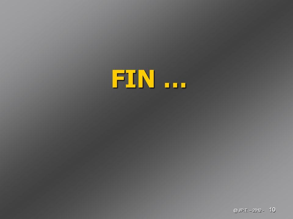 @ JP.T. – 2012 - 10 FIN …