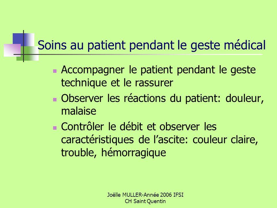 Joëlle MULLER-Année 2006 IFSI CH Saint Quentin Soins au patient pendant le geste médical Accompagner le patient pendant le geste technique et le rassu