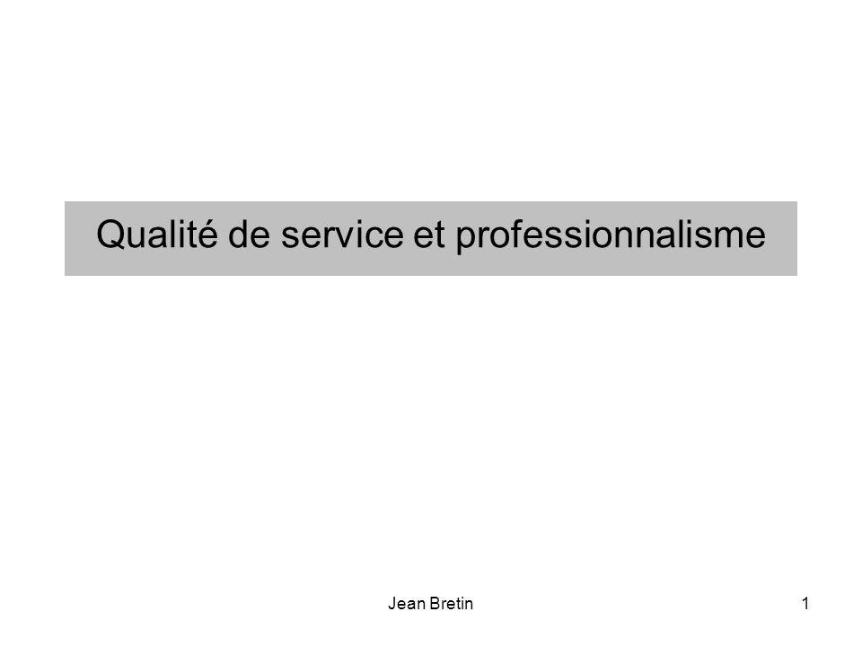 Jean Bretin1 Qualité de service et professionnalisme
