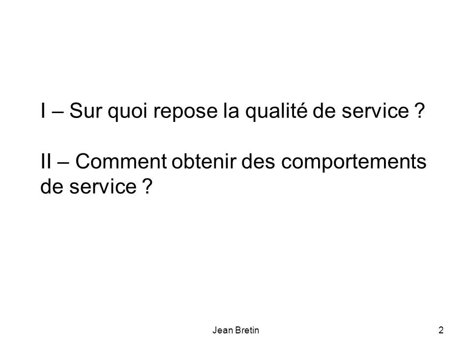 Jean Bretin2 I – Sur quoi repose la qualité de service .