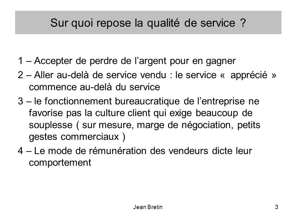 Jean Bretin3 Sur quoi repose la qualité de service .