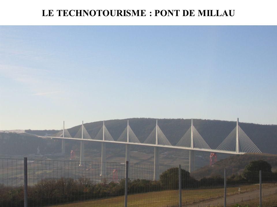 LE TECHNOTOURISME : PONT DE MILLAU