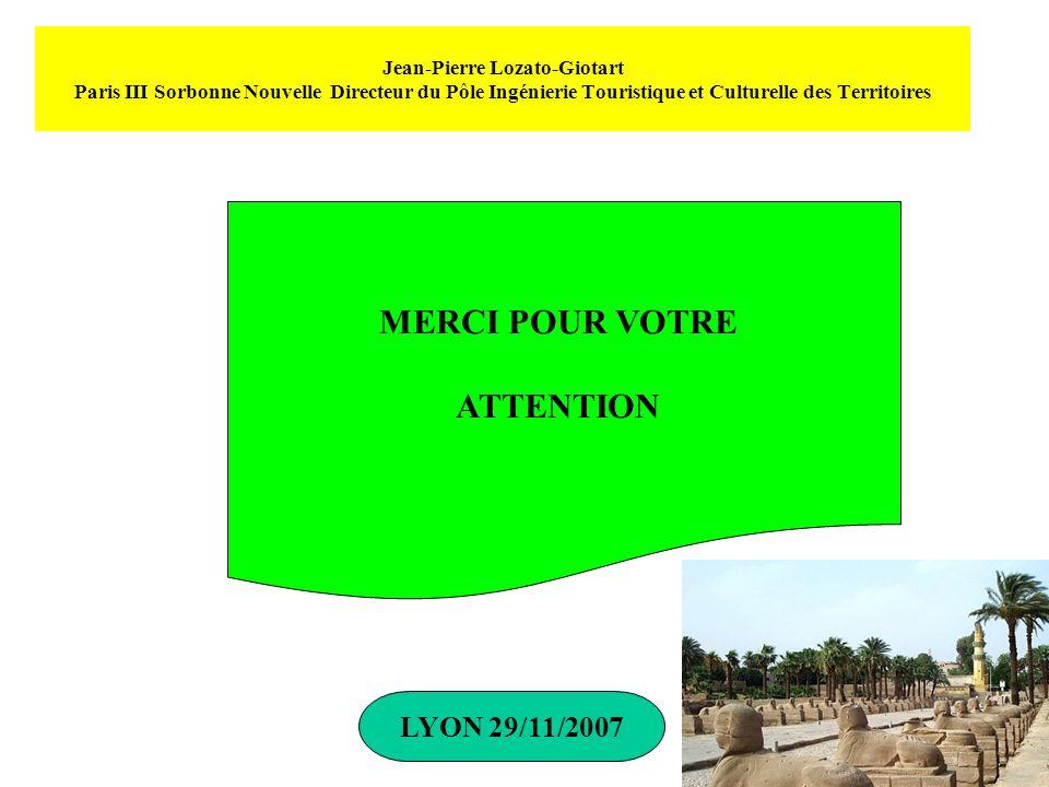 Jean-Pierre Lozato-Giotart Paris III Sorbonne Nouvelle Directeur du Pôle Ingénierie Touristique et Culturelle des Territoires MERCI POUR VOTRE ATTENTI