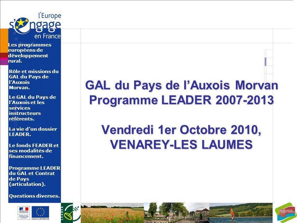 Le GAL du Pays de lAuxois et les services instructeurs référents. Rôle et missions du GAL du Pays de lAuxois Morvan. La vie dun dossier LEADER. Le fon