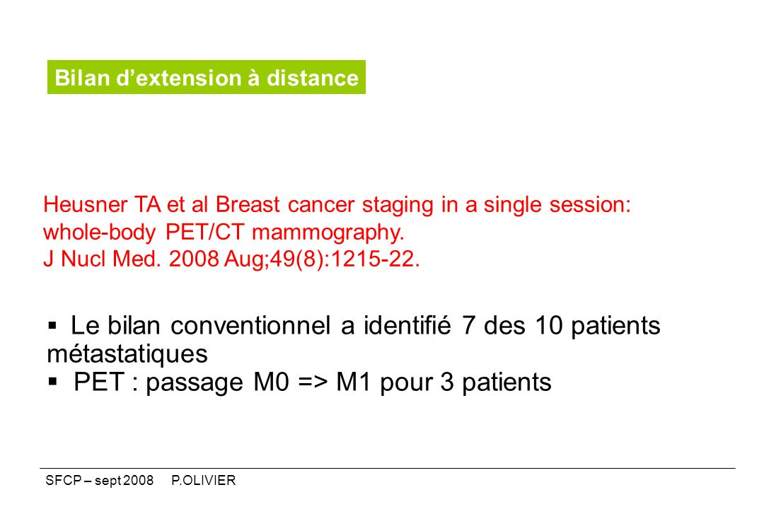 Heusner TA et al Breast cancer staging in a single session: whole-body PET/CT mammography. J Nucl Med. 2008 Aug;49(8):1215-22. Le bilan conventionnel