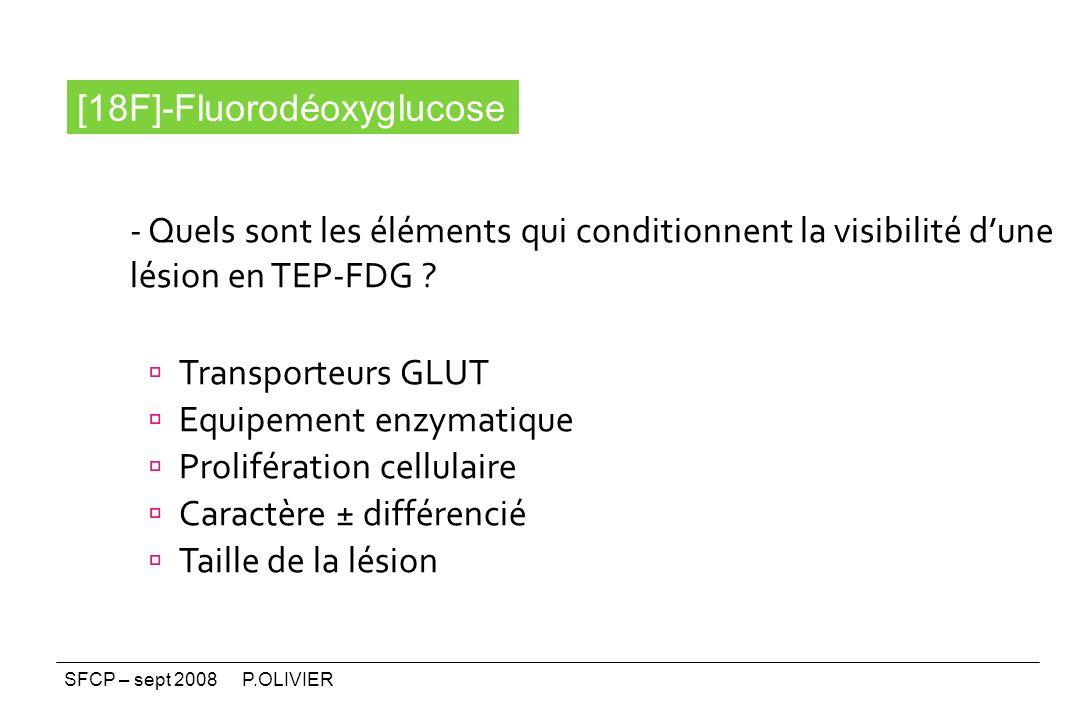 - Quels sont les éléments qui conditionnent la visibilité dune lésion en TEP-FDG ? Cellules Transporteurs GLUT Equipement enzymatique Prolifération ce