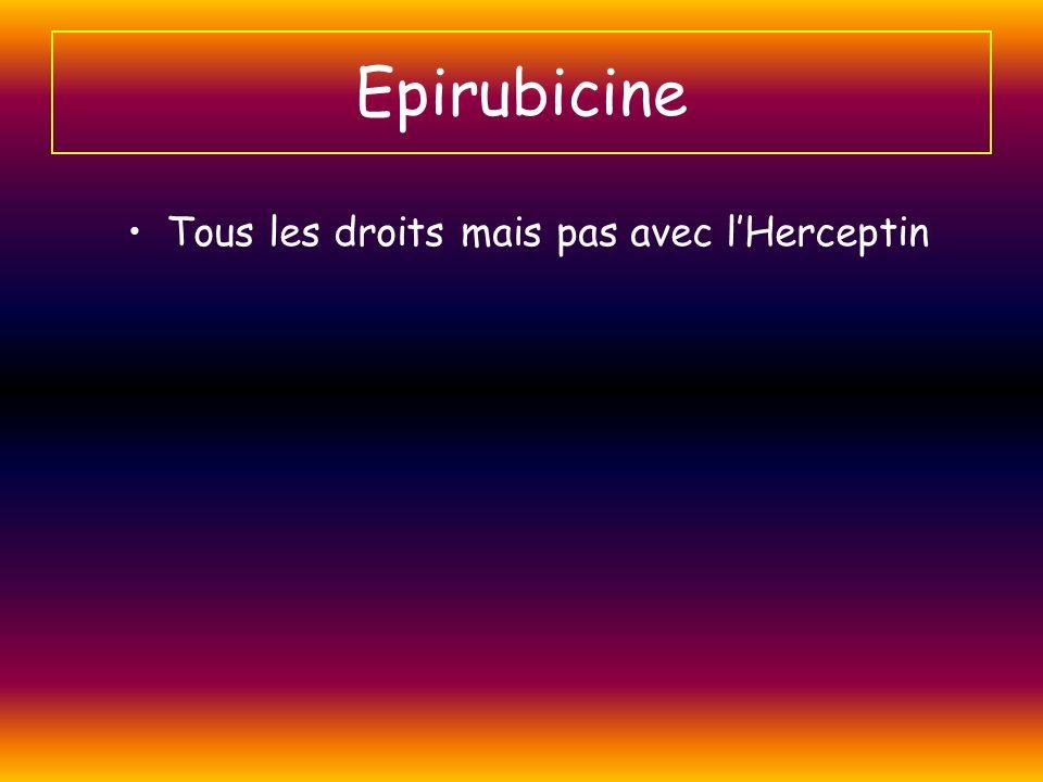 Epirubicine Tous les droits mais pas avec lHerceptin