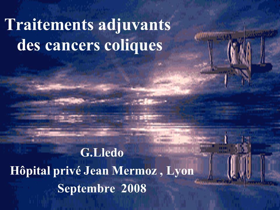 Les étapes initiales Avant 1990 : Pas de démonstration formelle 1990: MOERTEL ( N Engl J Med ): 5 FU+lévamisole 1 an 1997: Plusieurs études (Impact, Gercor 96…): 5 FU+AF ou LV5FU2 6 mois