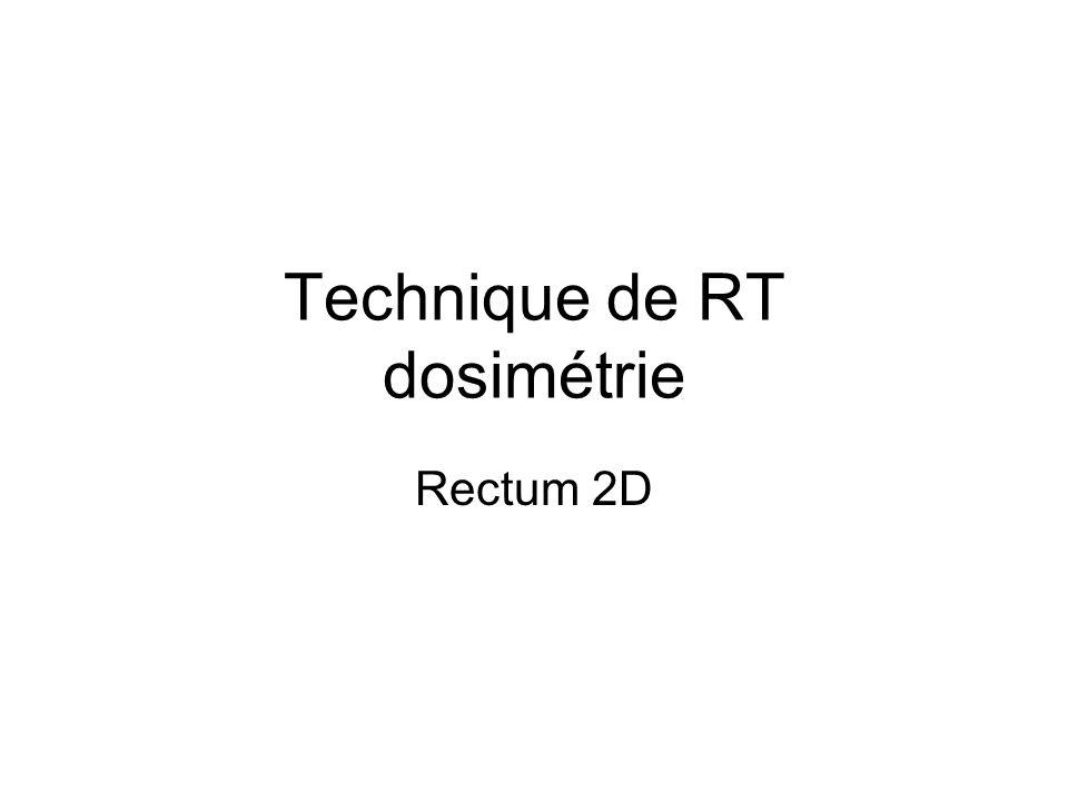 Technique de RT dosimétrie Rectum 2D