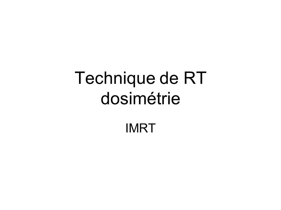 Technique de RT dosimétrie IMRT