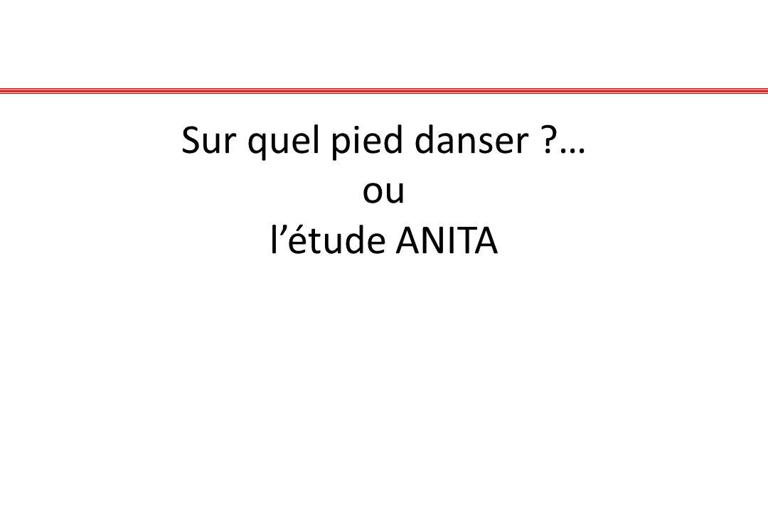 Sur quel pied danser ?… ou létude ANITA