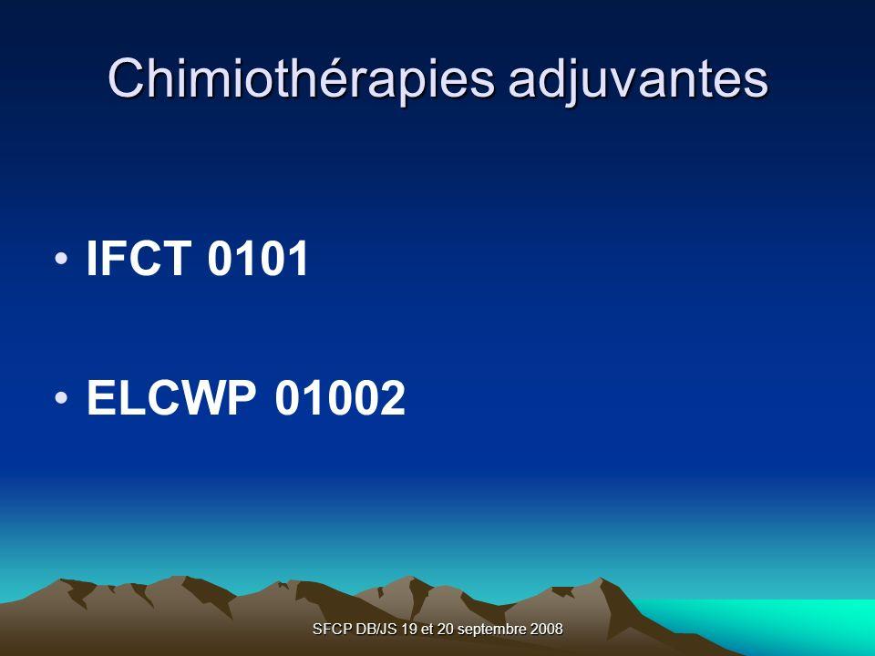 SFCP DB/JS 19 et 20 septembre 2008 Chimiothérapies adjuvantes IFCT 0101 ELCWP 01002