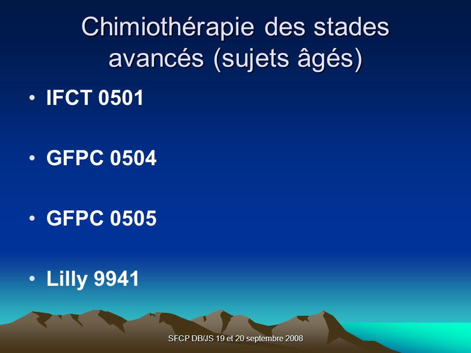 SFCP DB/JS 19 et 20 septembre 2008 Chimiothérapie des stades avancés (sujets âgés) IFCT 0501 GFPC 0504 GFPC 0505 Lilly 9941
