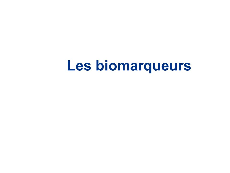 Les biomarqueurs
