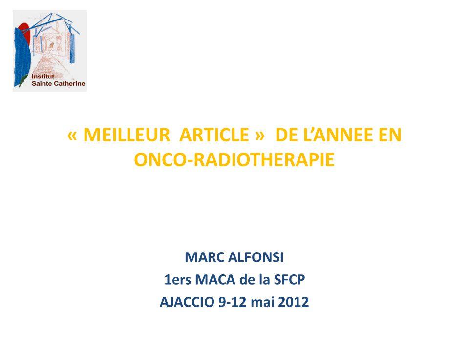 « MEILLEUR ARTICLE » DE LANNEE EN ONCO-RADIOTHERAPIE MARC ALFONSI 1ers MACA de la SFCP AJACCIO 9-12 mai 2012