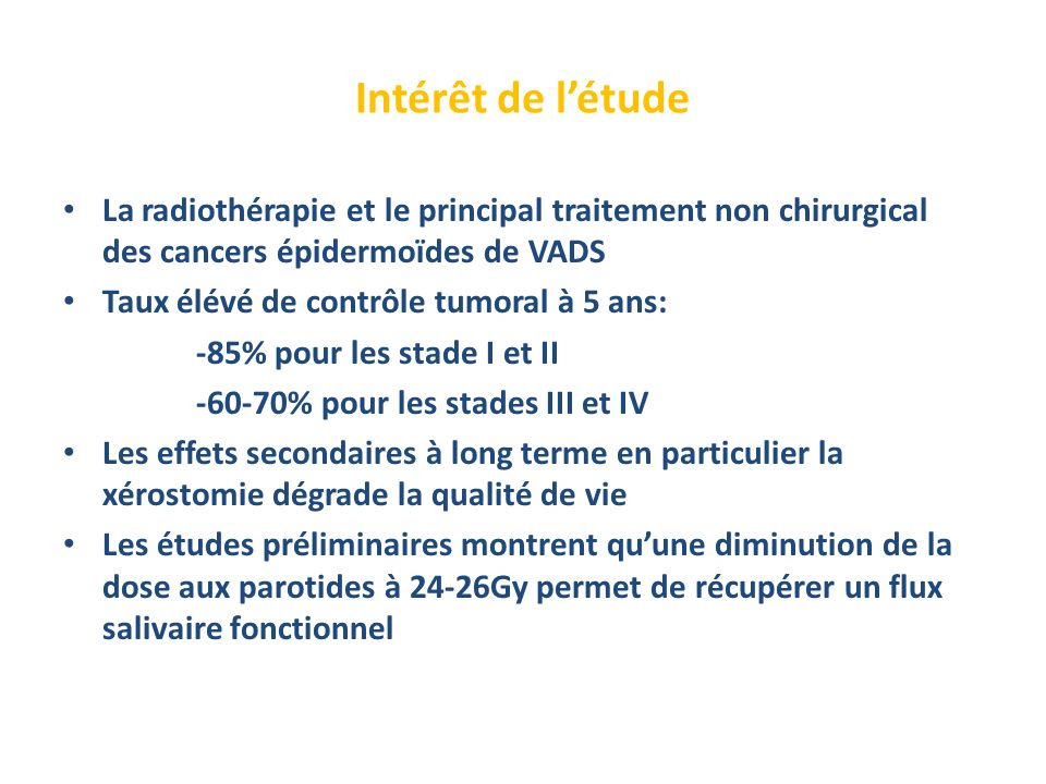 Intérêt de létude La radiothérapie et le principal traitement non chirurgical des cancers épidermoïdes de VADS Taux élévé de contrôle tumoral à 5 ans: