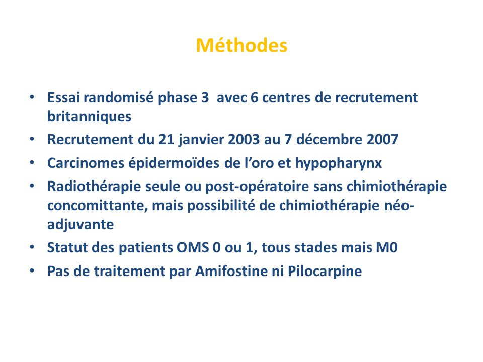 Méthodes Essai randomisé phase 3 avec 6 centres de recrutement britanniques Recrutement du 21 janvier 2003 au 7 décembre 2007 Carcinomes épidermoïdes