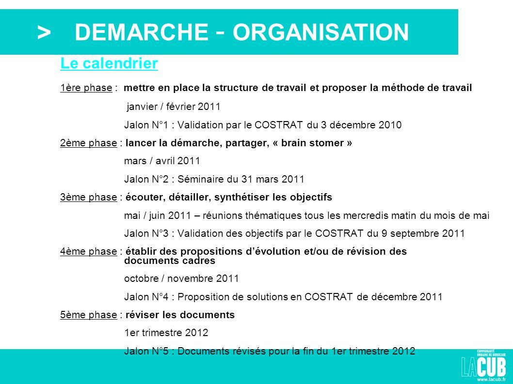 > DEMARCHE - ORGANISATION Le calendrier 1ère phase : mettre en place la structure de travail et proposer la méthode de travail janvier / février 2011