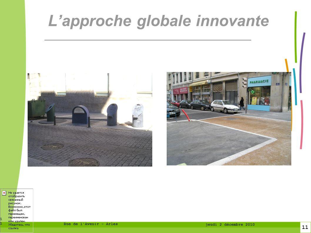 11 11 Rue de l Avenir - Arles jeudi 2 décembre 2010 Lapproche globale innovante