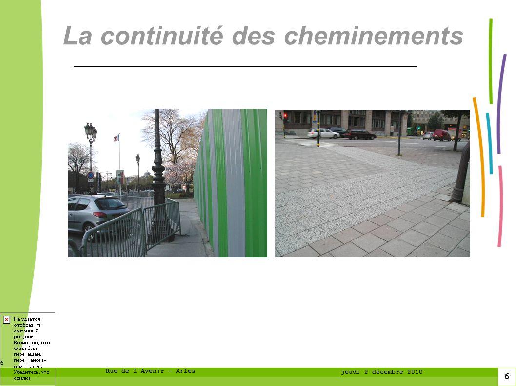 6 6 Rue de l Avenir - Arles jeudi 2 décembre 2010 La continuité des cheminements