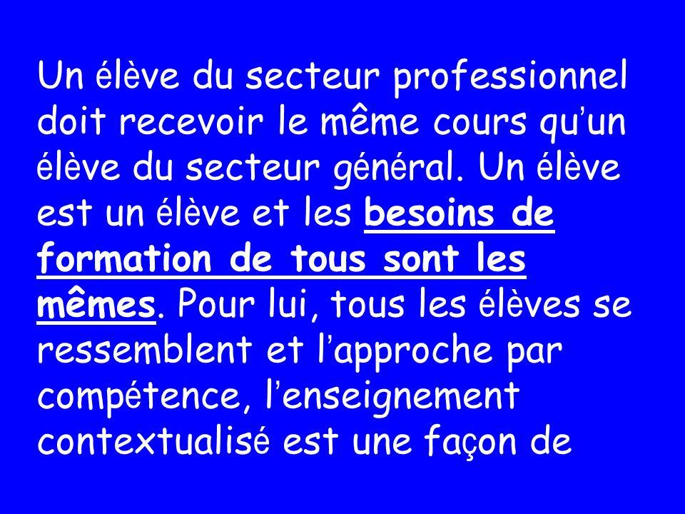Un é l è ve du secteur professionnel doit recevoir le même cours qu un é l è ve du secteur g é n é ral.
