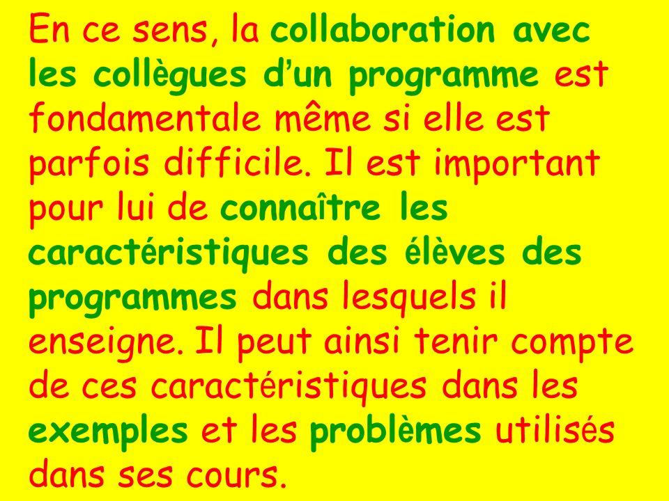 En ce sens, la collaboration avec les coll è gues d un programme est fondamentale même si elle est parfois difficile.