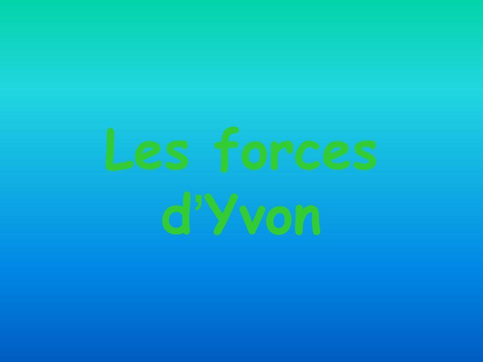Les forces d Yvon