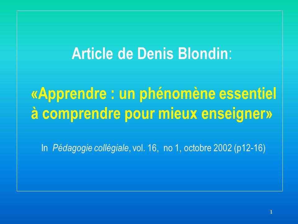 1 Article de Denis Blondin : «Apprendre : un phénomène essentiel à comprendre pour mieux enseigner» In Pédagogie collégiale, vol.