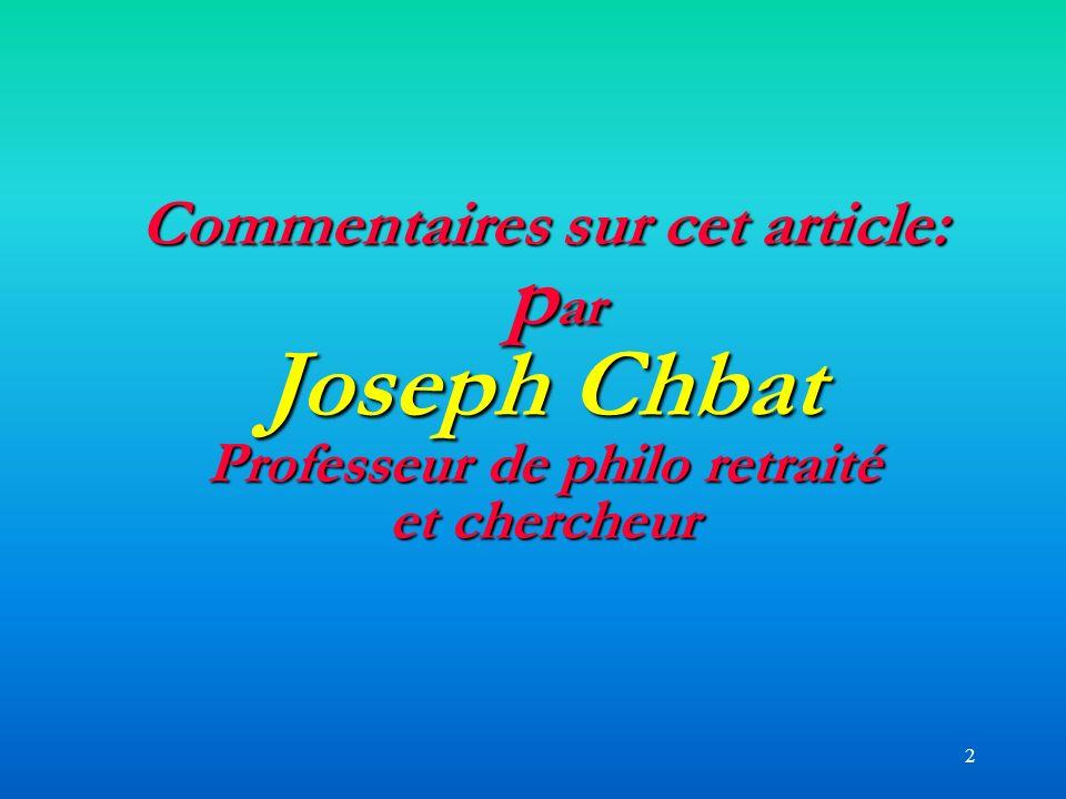 2 Commentaires sur cet article: p ar Joseph Chbat Professeur de philo retraité et chercheur