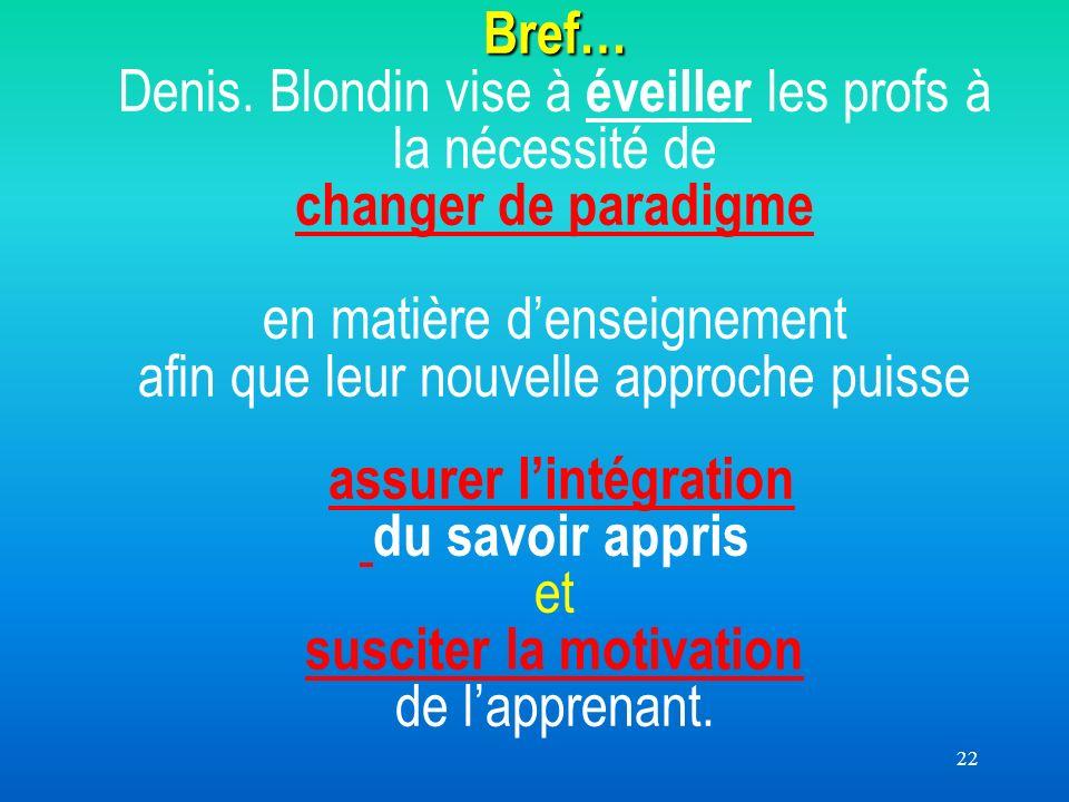 22 Bref… Bref… Denis.