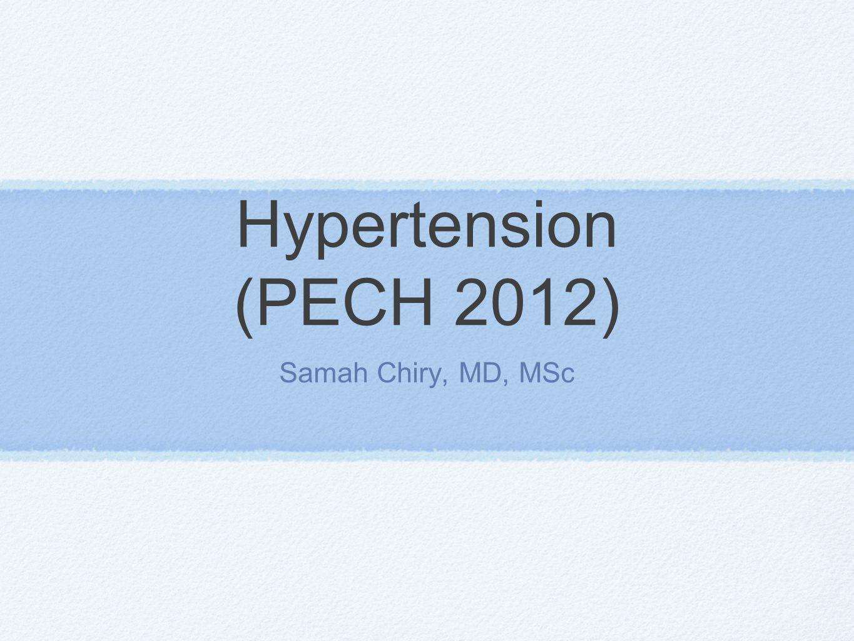 Hypertension (PECH 2012) Samah Chiry, MD, MSc