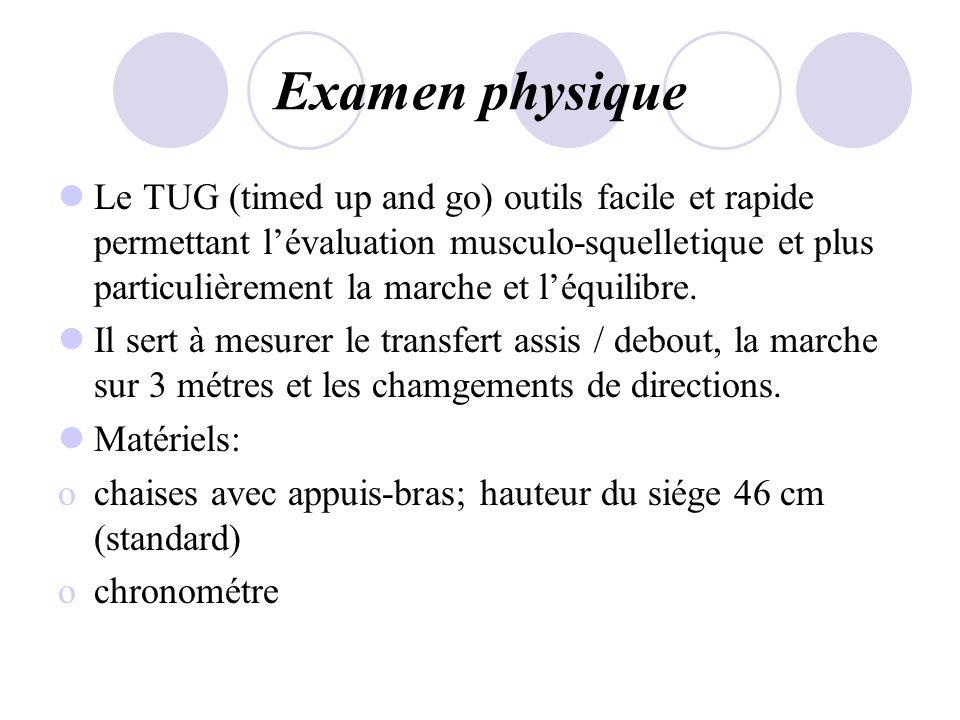 Examen physique Le TUG (timed up and go) outils facile et rapide permettant lévaluation musculo-squelletique et plus particulièrement la marche et léq