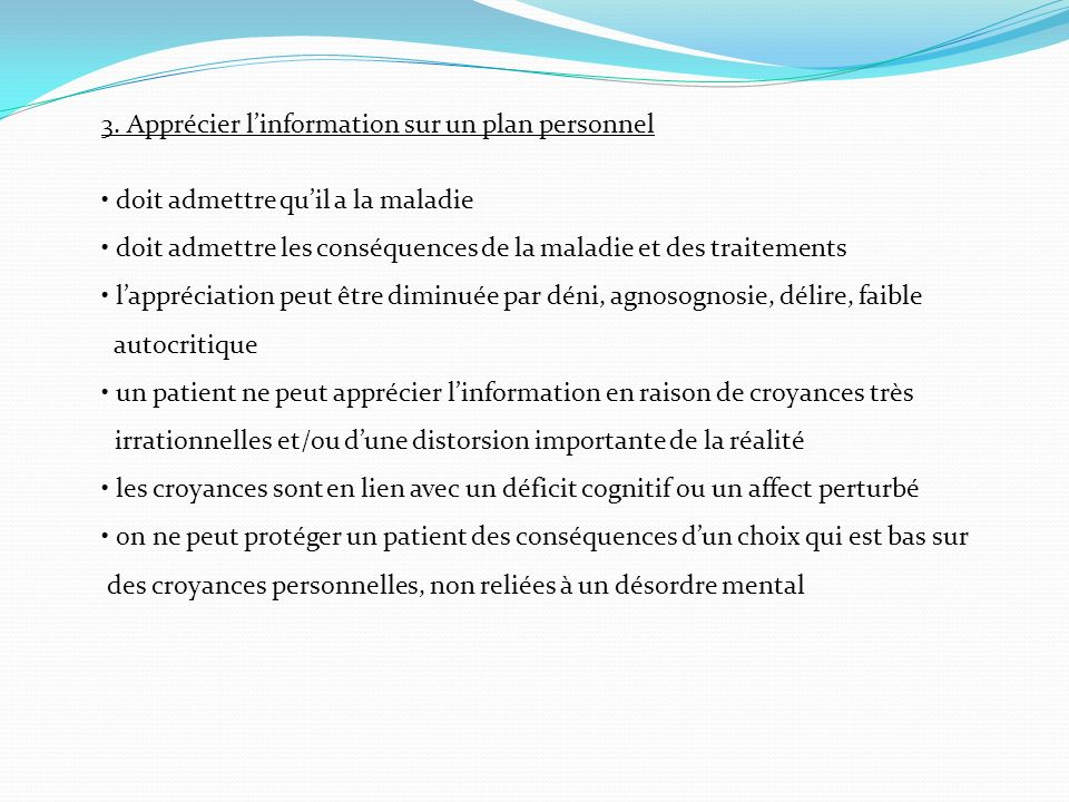 3. Apprécier linformation sur un plan personnel doit admettre quil a la maladie doit admettre les conséquences de la maladie et des traitements lappré