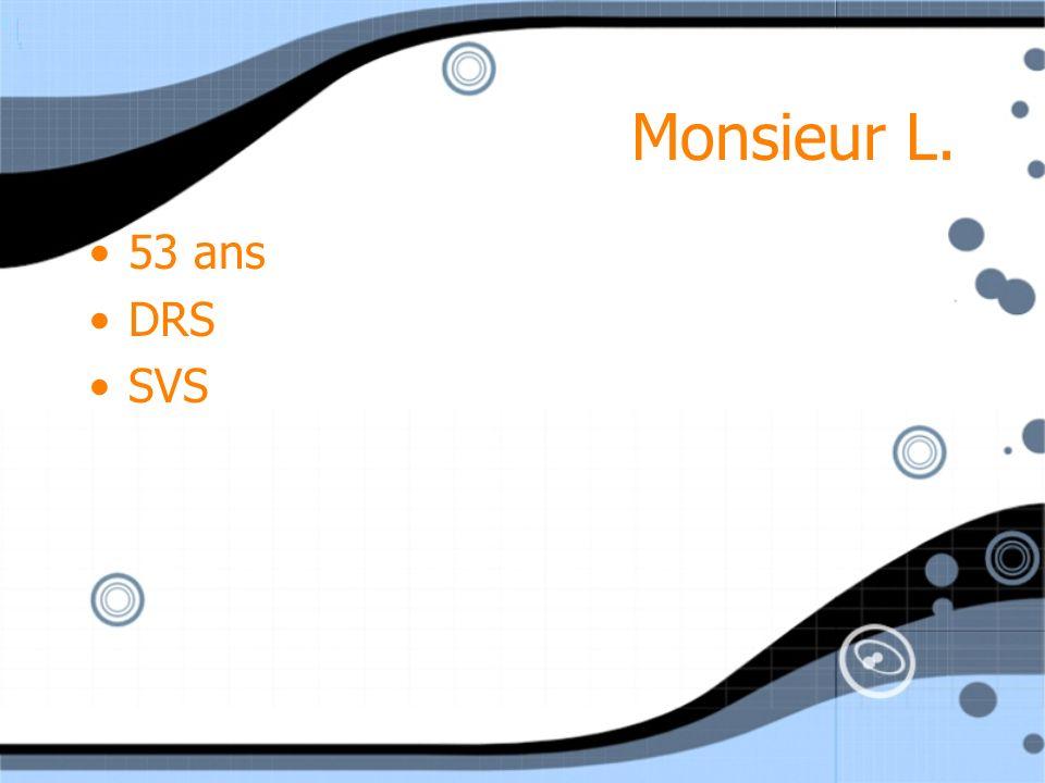 Monsieur L. 53 ans DRS SVS 53 ans DRS SVS