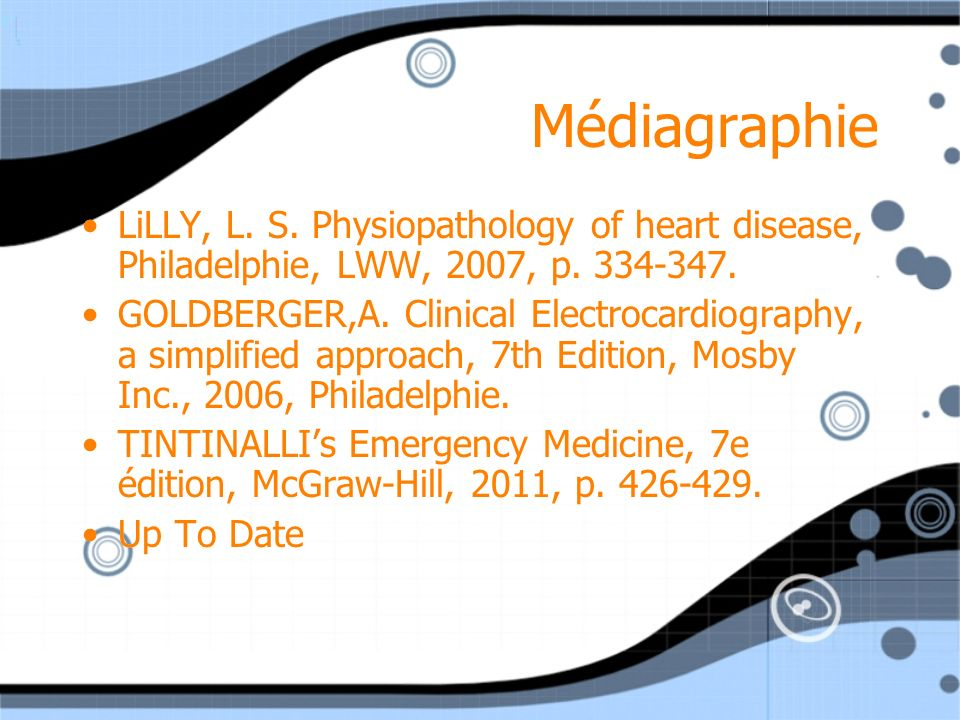 Médiagraphie LiLLY, L.S. Physiopathology of heart disease, Philadelphie, LWW, 2007, p.