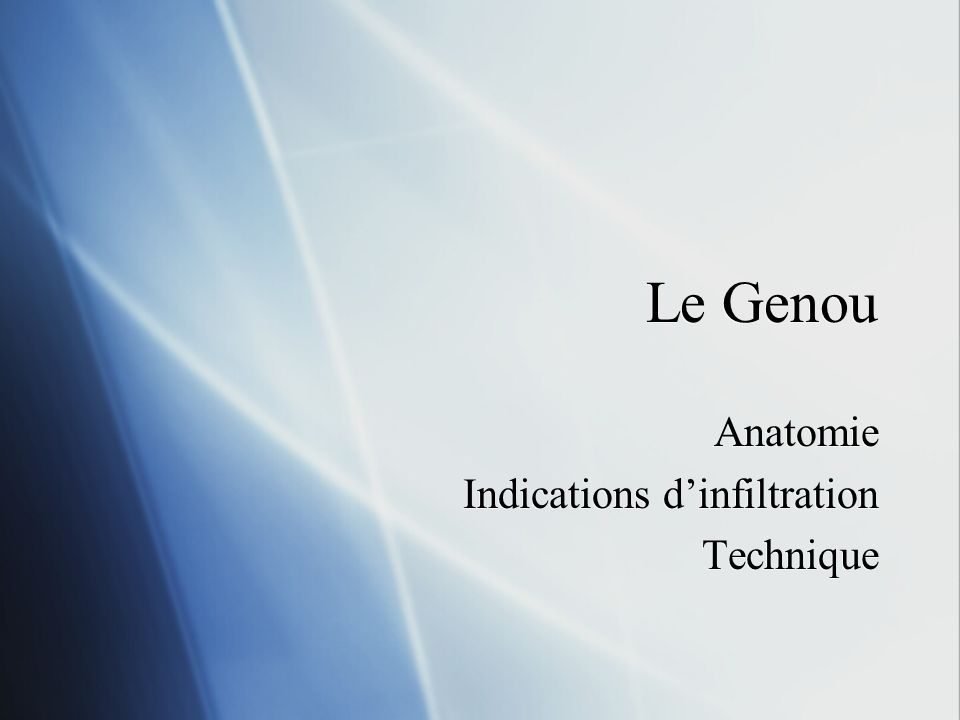 Le Genou Anatomie Indications dinfiltration Technique Anatomie Indications dinfiltration Technique